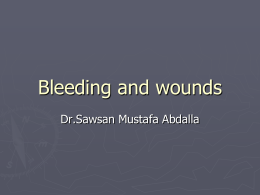 Bleeding and wounds Dr.Sawsan Mustafa Abdalla
