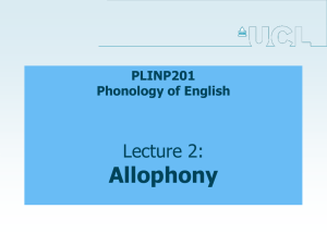 Allophony Lecture 2: PLINP201 Phonology of English