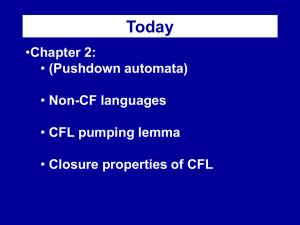 (Pushdown automata), Non-CF languages,CFL pumping lemma ,Closure properties of CFL *