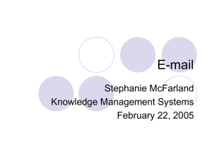 E-mail Stephanie McFarland Knowledge Management Systems February 22, 2005