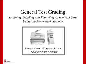 General Test Grading - Using the Benchmark Scanner to Scan and Score Campus-based Assessments Powerpoint