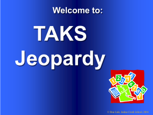 6th Grade Jeopardy TAKS Review - Powerpoint