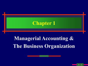 Chapter 1 Managerial Accounting & The Business Organization 1 - 1