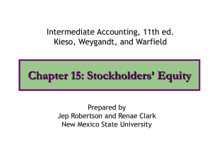 Chapter 15: Stockholders' Equity Intermediate Accounting, 11th ed. Kieso, Weygandt, and Warfield