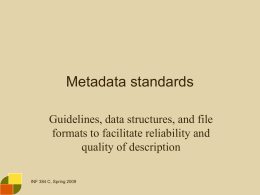 Metadata standards Guidelines, data structures, and file formats to facilitate reliability and