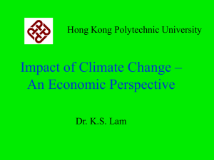 Impact of Climate Change – An Economic Perspective Hong Kong Polytechnic University