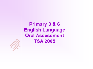 Primary 3 & 6 English Language Oral Assessment TSA 2005