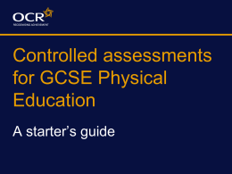 Controlled assessments for GCSE Physical Education - A starter's guide (PPT, 142KB) New