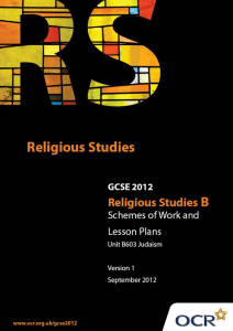 Unit B603 - Ethics 1 - Relationships, medical ethics, poverty and wealth - Judaism - Sample scheme of work and lesson plan booklet (DOC, 859KB) New