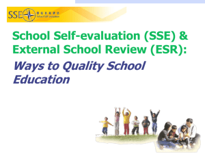 Ways to Quality School Education School Self-evaluation (SSE) & External School Review (ESR):