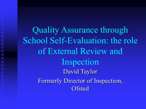 Quality Assurance through School Self-Evaluation : the role of External Review and Inspection by Mr. David Taylor, Formerly Director of Inspection, Ofsted.