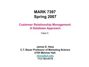 MARK 7397 Spring 2007 Customer Relationship Management: A Database Approach
