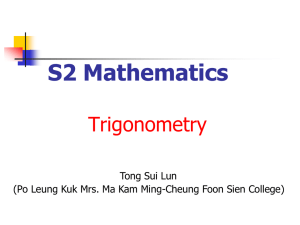 PowerPoint presentation - S.2 Mathematics - Trigonometry by Tong Sui Lun