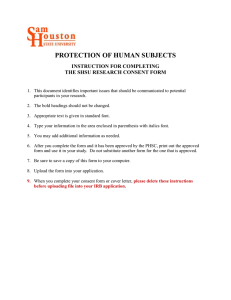 PROTECTION OF HUMAN SUBJECTS INSTRUCTION FOR COMPLETING THE SHSU RESEARCH CONSENT FORM