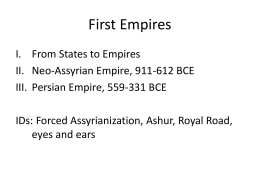 Lect 7 Neo-Assyrian and Persian Empires