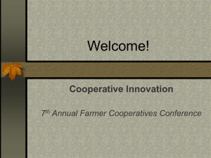Welcome! Cooperative Innovation 7 Annual Farmer Cooperatives Conference