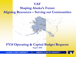 UAF Shaping Alaska's Future Aligning Resources – Serving our Communities