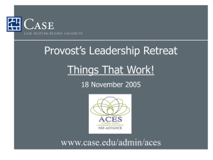 Provost's Leadership Retreat Things That Work! www.case.edu/admin/aces 18 November 2005