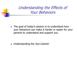 Understanding the Effects of Your Behaviors