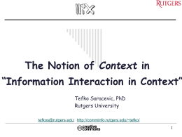 "Context ""Information Interaction in Context"" Tefko Saracevic, PhD Rutgers University"