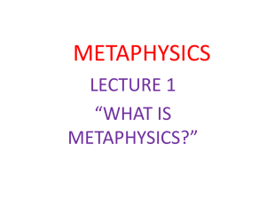 "METAPHYSICS LECTURE 1 ""WHAT IS METAPHYSICS?"""