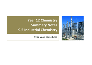 Year 12 Chemistry Summary Notes 9.5 Industrial Chemistry Type your name here