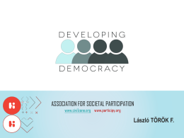 ASSOCIATION FOR SOCIETAL PARTICIPATION László TÖRÖK F. www.civilzone.org www.participy.org
