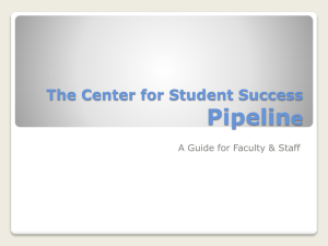 The Center for Student Success Pipeline - A Guide for Faculty and Staff
