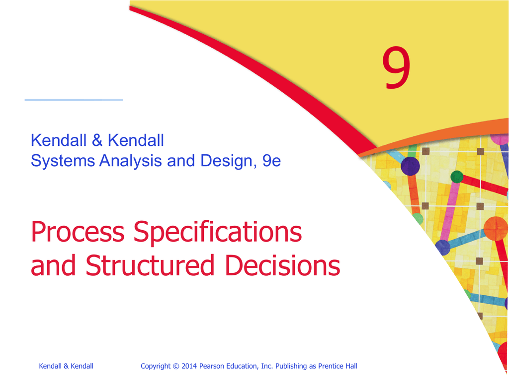 9 Process Specifications And Structured Decisions Kendall Amp Kendall