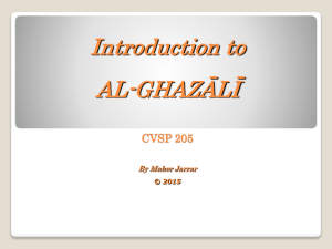 Introduction to AL-GHAZĀLĪ CVSP 205 By Maher Jarrar
