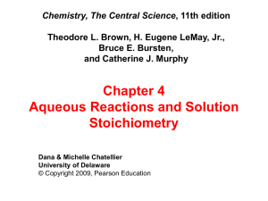 Chapter 4 Aqueous Reactions and Solution Stoichiometry Chemistry, The Central Science