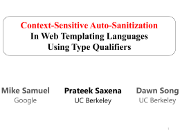 Context-Sensitive Auto-Sanitization In Web Templating Languages Using Type Qualifiers Prateek Saxena