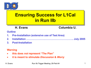 Ensuring Success for L1Cal in Run IIb H. Evans Columbia U.