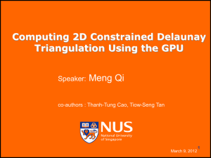 Computing 2D Constrained Delaunay Triangulation Using the GPU Meng Qi Speaker: