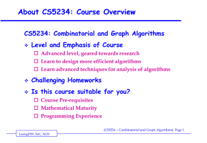 About CS5234: Course Overview CS5234: Combinatorial and Graph Algorithms