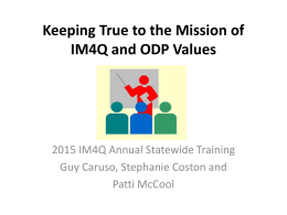 Keeping True to the Mission of IM4Q and ODP Values