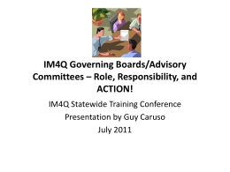 IM4Q Governing Boards/Advisory Committees – Role, Responsibility, and ACTION! IM4Q Statewide Training Conference