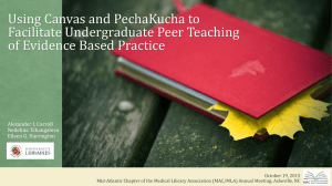Using Canvas and PechaKucha to Facilitate Undergraduate Peer Teaching Alexander J. Carroll