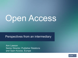 Open Access Perspectives from an intermediary Ann Lawson Senior Director, Publisher Relations