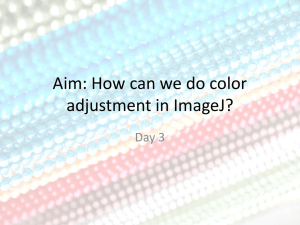Aim: How can we do color adjustment in ImageJ? Day 3
