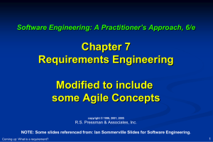 Chapter 7 Requirements Engineering Modified to include some Agile Concepts