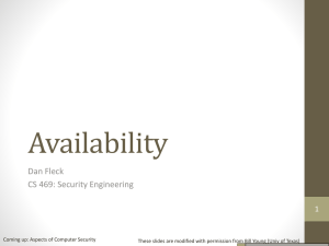 Availability Dan Fleck CS 469: Security Engineering 1