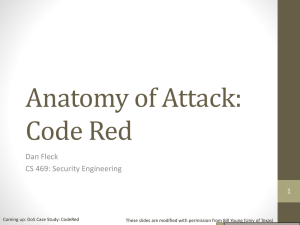 Anatomy of Attack: Code Red Dan Fleck CS 469: Security Engineering