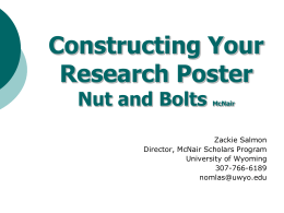 Constructing Your Research Poster Nut and Bolts Zackie Salmon
