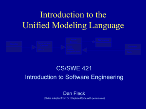 Introduction to the Unified Modeling Language CS/SWE 421 Introduction to Software Engineering