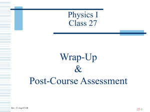 Wrap-Up & Post-Course Assessment Physics I