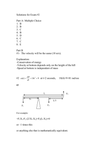 Solutions for Exam #2  Part A- Multiple Choice 1.  B