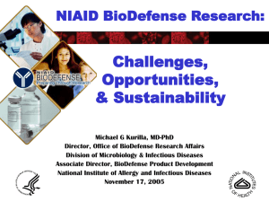 Challenges, Opportunities, & Sustainability NIAID BioDefense Research: