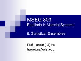 MSEG 803 Equilibria in Material Systems 8: Statistical Ensembles Prof. Juejun (JJ) Hu