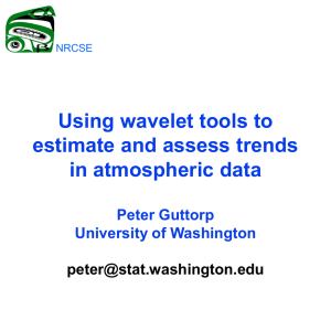 Using wavelet tools to estimate and assess trends in atmospheric data Peter Guttorp